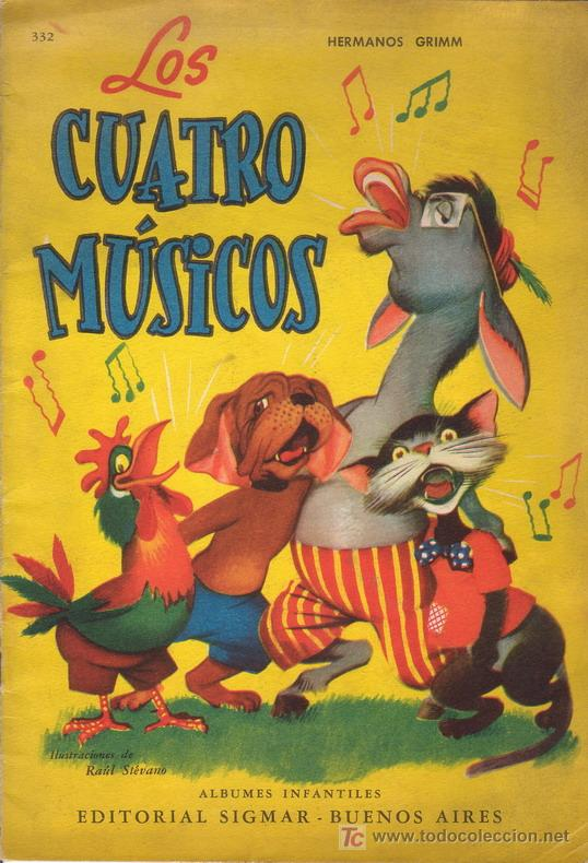 LOS CUATRO MUSICOS. HERMANOS GRIMM. ALBUMES INFANTILES EDITORIAL SIGMAR. AÑO 1.955. (Libros Antiguos, Raros y Curiosos - Literatura Infantil y Juvenil - Cuentos)