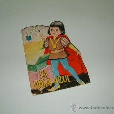 Libros antiguos: LA ROSA AZUL. CUENTO TROQUELADO. DIB: AYNÉ. TORAY 1964. Lote 12046046