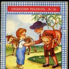 Libros antiguos: COLECCION PULGUITA. CUENTO Nº 37 JUAN EL LISTO. EDITORIAL ROMA. Lote 11179844