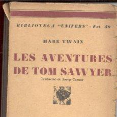 Libros antiguos: LAS AVENTURAS DE TOM SAWYER TRADUCCIO DE JOSEP CARNER LLIBRERIA CATALONIA MARK TWAIN. Lote 14725223