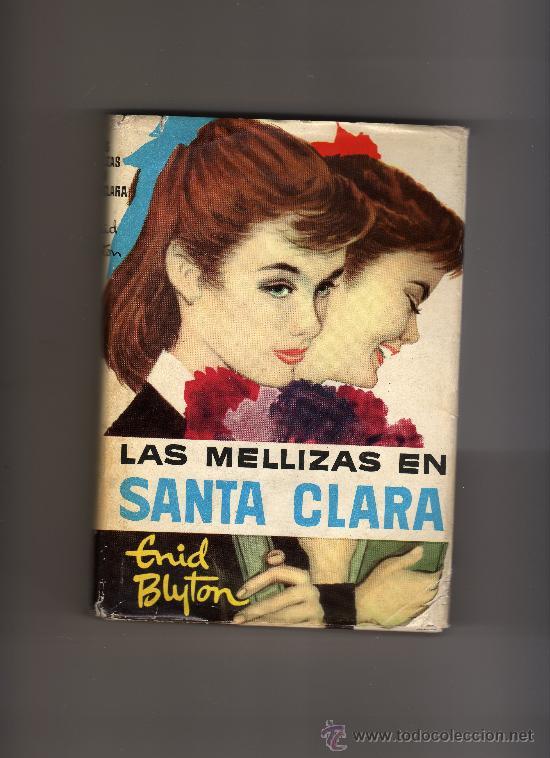 LAS MELLIZAS EN SANTA CLARA, AUT. ENID BLYTON, EDICIÓN DE 1961 (Libros Antiguos, Raros y Curiosos - Literatura Infantil y Juvenil - Cuentos)