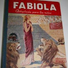 Libros antiguos: FABIOLA ADAPTADA PARA NIÑOS - CARDENAL WISEMAN - ED. MAUCCI - ILUSTRACIONES DE GIMENEZ NIEBLA. Lote 27247785