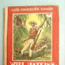 Libros antiguos: WILL HATKINS -EL ESPLORADOR-1945-EDITORIAL ARALUCE-COLECCION UN NIÑO ESCRIBE PARA LOS NIÑOS. Lote 11946912