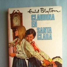 Libros antiguos: ENID BLYTON-N.43 COLECCION AVENTURA 1975,CLAUDIA EN SANTA CLARA EDITORIAL MOLINO ILUSTA ESCOLANO. Lote 15225153