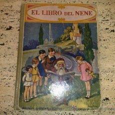Libros antiguos: CUENTO ANTIGUO EL LIBRO DEL NENE RAMON SOPENA BARCELONA 1942. Lote 26474222