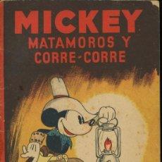 Libros antiguos: MICKEY MATAMOROS Y CORRE – CORRE. ED. SATURNINO CALLEJA. Lote 12447745