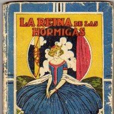 Libros antiguos: LA REINA DE LAS HORMIGAS. ED. SATURNINO CALLEJA. BIBLIOTECA ESCOLAR RECREATIVA. (15 X 10 CTMS.). Lote 12514136