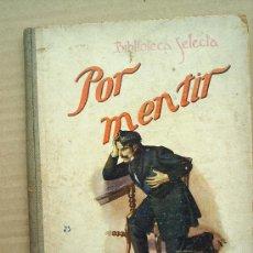 Libros antiguos: BIBLIOTECA SELECTA -N.25 -POR MENTIR -1935 EDITORIAL SOPENA-. Lote 18715113