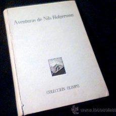 Libros antiguos: AVENTURAS DE NILS HOLGERSSON. SELMA LAGERLÖF. EDITORIAL CERVANTES, COLECCION OLIMPO. AÑO 1956.. Lote 41730071