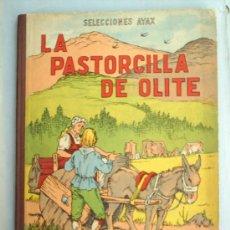 Libros antiguos: LA PASTORCILLA DE OLITE---9 LEYENDAS ESPAÑOLAS -1951 -SELECCIONES AYAX. Lote 24837000