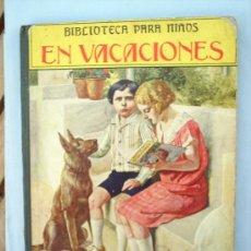 Libros antiguos: BIBLIOTECA PARA NIÑOS -SOPENA -EN VACACIONES 1926. Lote 24170912