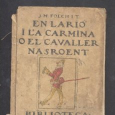 Libros antiguos: EN LARIO I LA CARMINA O EL CAVALLER NASROENT BIBLIOTECA PATUFET VOLUM XXXI J M FOLCH TORRES PATUFET. Lote 17189699