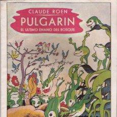 Libros antiguos: CUENTO DE PULGARIN, EL ULTIMO ENANO DEL BOSQUE, EDITORIAL JUVENTUD, 2ª EDICION DE 1951. Lote 61346283