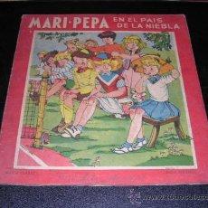 Libros antiguos: MARI-PEPA EN EL PAIS DE LA NIEBLA , TEXTO EMILIA COTARELO, ILUSTRACIONES MARIA CLARET , . Lote 13546542