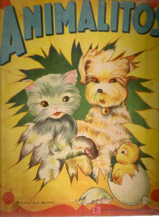 ANIMALITOS / RODOLFO DAN. BS AS : SIGMAR, 1945. 31X25CM. 10 P. (Libros Antiguos, Raros y Curiosos - Literatura Infantil y Juvenil - Cuentos)