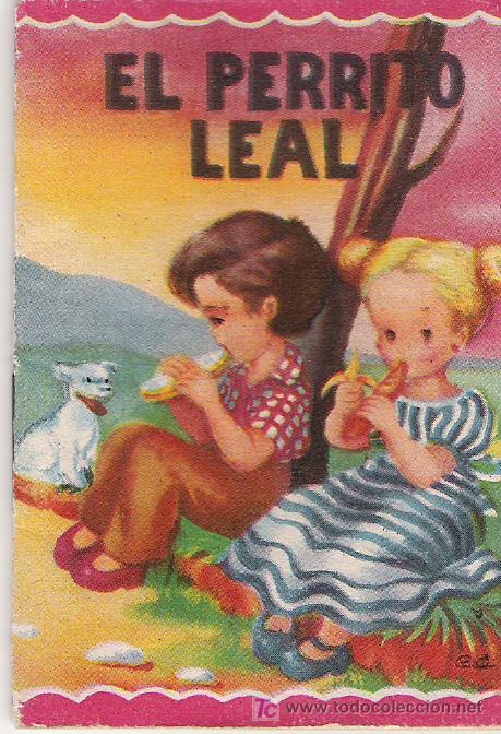 EL PERRITO LEAL - CUENTOS MINIATURA Nº 13 - EDITORIAL ROMA - 8.50 X 6 CTMS. - (Libros Antiguos, Raros y Curiosos - Literatura Infantil y Juvenil - Cuentos)