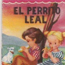 Libros antiguos: EL PERRITO LEAL - CUENTOS MINIATURA Nº 13 - EDITORIAL ROMA - 8.50 X 6 CTMS. -. Lote 13888869