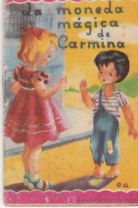 LA MONEDA MAGICA DE CARMINA - CUENTOS MINIATURA Nº 45 - EDITORIAL ROMA - 8.50 X 6 CTMS. - (Libros Antiguos, Raros y Curiosos - Literatura Infantil y Juvenil - Cuentos)