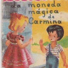 Libros antiguos: LA MONEDA MAGICA DE CARMINA - CUENTOS MINIATURA Nº 45 - EDITORIAL ROMA - 8.50 X 6 CTMS. -. Lote 13889281