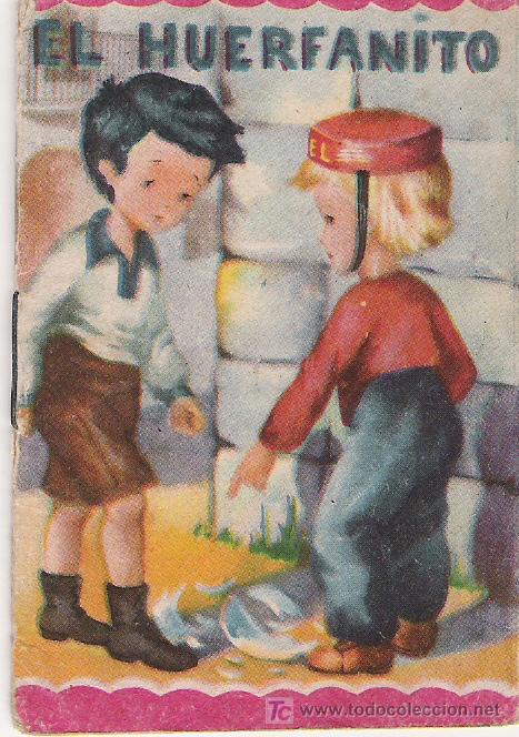 EL HUERFANITO - CUENTOS MINIATURA Nº 48 - EDITORIAL ROMA - 8.50 X 6 CTMS. - (Libros Antiguos, Raros y Curiosos - Literatura Infantil y Juvenil - Cuentos)