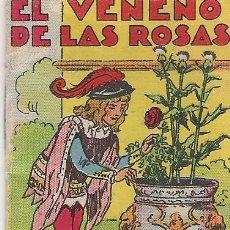 Libros antiguos: EL VENENO DE LAS ROSAS - CUENTOS DE CALLEJA - JUGUETES INSTRUCTIVOS SERIE XIII Nº 250 - . Lote 13899102