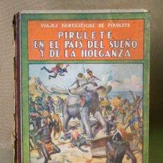 Libros antiguos: LIBRO NIÑOS, PIRULETE EN EL PAIS DEL SUEÑO Y DE LA HOLGANZA, EDITORIAL RAMON SOPENA DE BARCELONA. Lote 14257093