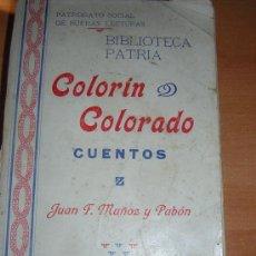 Libros antiguos: COLORIN COLORADO (CUENTOS ESPAÑOLES DE 1908)RARO . Lote 17989099