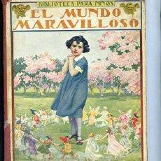 Libros antiguos: EL MUNDO MARAVILLOSO, CUENTO INFANTIL, 1931. Lote 14214431