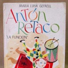 Libros antiguos: ANTON RETACO, LA FUNCION, CUENTO, MARIA LUISA GEFAELL Y LARA, EDITORIAL SAPIENTIA, RARO . Lote 52811548