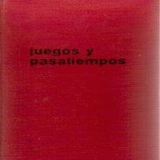 Libros antiguos: JUEGOS Y PASATIEMPOS (MADRID, 1963). Lote 25266287