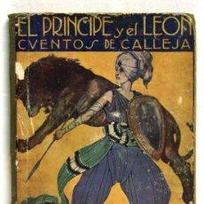 Libros antiguos: EL PRINCIPE Y EL LEON CUENTOS DE CALLEJA EN COLORES SATURNINO CALLEJA AÑOS 20 ILUSTRA RIBAS MILLAR. Lote 14793089