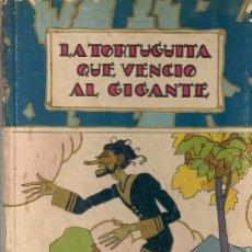 Libros antiguos: LA TORTUGUITA QUE VENCIO AL GIGANTE. MADRID : CALLEJA, 1941. 19X13 CM. 61 P. TAPA DURA. Lote 29885313
