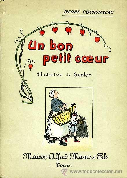 PIERRE COURONNEAU - UN BON PETIT COEUR - (ILUSTRACIONES DE SENLOR) (Libros Antiguos, Raros y Curiosos - Literatura Infantil y Juvenil - Cuentos)