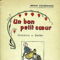 Libros antiguos: PIERRE COURONNEAU - UN BON PETIT COEUR - (ILUSTRACIONES DE SENLOR). Lote 26671440
