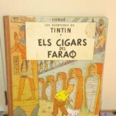 Libros antiguos: TINTIN ELS CIGARS DEL FARAÓ - SEGONA EDICIÓ 1965 - CATALÀ. Lote 27067247
