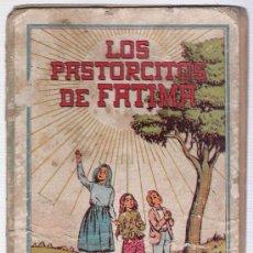 Libros antiguos: LOS PASTORCITOS DE FÁTIMA. EDITORIAL DIFUSIÓN. BUENOS AIRES 1945.. Lote 15115934
