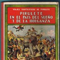 Libros antiguos: PIRULETE EN EL PAÍS DEL SUEÑO Y DE LA HOLGANZA. FEDERICO TRUJILLO. RAMÓN SOPENA EDITOR. BCN, 1922.. Lote 22013247