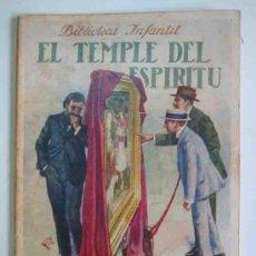 Alte Bücher - EL TEMPLE DEL ESPÍRITU. BIBLIOTECA INFANTIL Nº17. Ramón Sopena - 15381538