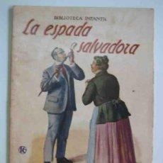 Libros antiguos: LA ESPADA SALVADORA. BIBLIOTECA INFANTIL Nº16. RAMÓN SOPENA. Lote 15381694