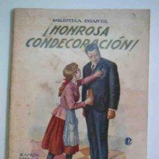 Libros antiguos: HONROSA CONDECORACIÓN. BIBLIOTECA INFANTIL Nº12. RAMÓN SOPENA. Lote 15381965