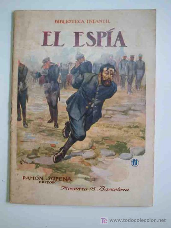 EL ESPÍA. BIBLIOTECA INFANTIL Nº11. RAMÓN SOPENA (Libros Antiguos, Raros y Curiosos - Literatura Infantil y Juvenil - Cuentos)
