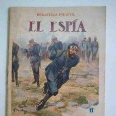 Libros antiguos: EL ESPÍA. BIBLIOTECA INFANTIL Nº11. RAMÓN SOPENA. Lote 15381977