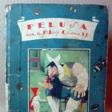 Libros antiguos: LIBRO, PELUSA, LUIS COLOMA, CALLEJA, CUENTO INFANTIL, BIBLIOTECA ENCICLOPEDICA. Lote 15676765