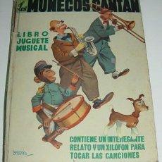 Libros antiguos: LIBRO JUGUETE MUSICAL LOS MUÑECOS CANTAN, PUBLICADO EN EL AÑO 1950 - MIDE 31,50 CMS X 23 CMS - CON E. Lote 21175484