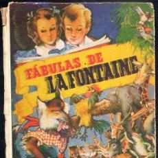 Libros antiguos: FÁBULAS DE LA FONTAINE. EDIT. MOLINO. Lote 15556641