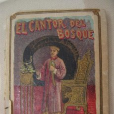 Libros antiguos: EL CANTOR DEL BOSQUE. S. CALLEJA. MADRID. BIBLIOTECA DE RECREO XVII.. Lote 21090919
