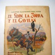 Libros antiguos: EL LEON, LA ZORRA Y EL GAVILAN: CUENTOS ILUSTRADOS NIÑOS SOPENA. Lote 16401843