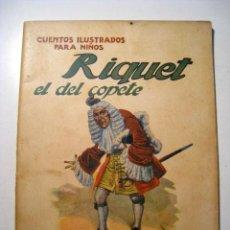 Libros antiguos: RIQUET EL DEL COPETE: CUENTOS ILUSTRADOS NIÑOS SOPENA. Lote 16401852