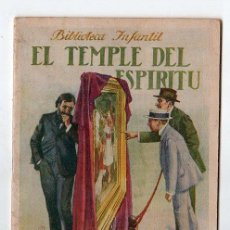 Libros antiguos: BIBLIOTECA INFANTIL Nº 17. EL TEMPLE DEL ESPIRITU. EDITORIAL RAMON SOPENA. BARCELONA 1936. Lote 20403941