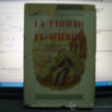 Libros antiguos: LA CIUDAD Y EL MUNDO. Lote 17949824